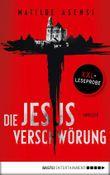 XXL-Leseprobe: Die Jesus-Verschwörung: Thriller
