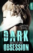 Dark Obsession - Watch me (Dunkle Begierde 1)