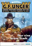 G. F. Unger Sonder-Edition 126 - Western: Nur eine miese Stadt