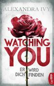 Watching You - Er wird dich finden: Romantic Thriller (German Edition)
