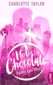 Hot Chocolate - Happily Ever After: Prickelnde Novelle - Episode 3.4 (L.A. Dreams)
