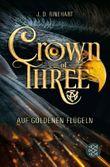 Crown of Three – Auf goldenen Flügeln (Bd. 1)