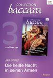 Collection Baccara Band 340 - Titel 3: Die heiße Nacht in seinen Armen