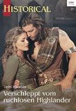 Verschleppt vom ruchlosen Highlander (Historical 339)