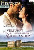 Verführe niemals einen Highlander (Historical Mylady)