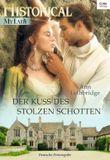 Der Kuss des stolzen Schotten (Historical MyLady)