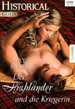 Der Highlander und die Kriegerin (Historical Gold)