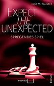 Expect the Unexpected - Erregendes Spiel