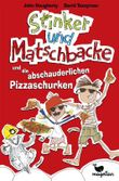 Stinker und Matschbacke und die abschauderlichen Pizza-Schurken