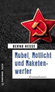 Rubel, Rotlicht und Raketenwerfer: Kriminalromna (Kriminalromane im GMEINER-Verlag)