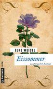 Eissommer: Historischer Roman (Historische Romane im GMEINER-Verlag)