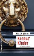 Kronus' Kinder: Kriminalroman (Kriminalromane im GMEINER-Verlag)