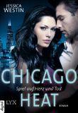 Chicago Heat: Spiel auf Herz und Tod