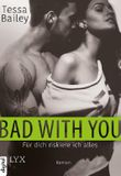 Bad With You - Für dich riskiere ich alles