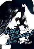Filthy Beautiful Love - Eine zweite Chance