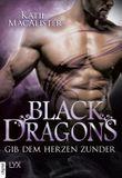 Black Dragons - Gib dem Herzen Zunder