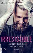 Irresistible - Ein Baby kommt selten allein