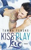 Kiss. Play. Love.