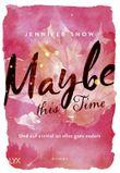 Maybe this Time - Und auf einmal ist alles ganz anders