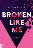 Broken Like Me (The Darkest Sunrise 1)