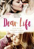 Dear Life - Lass mich wieder lieben
