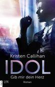 Idol - Gib mir dein Herz (VIP-Reihe 2)