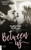 Between us (Burnham Reihe 1)