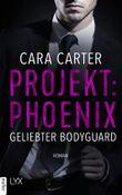 Projekt: Phoenix - Geliebter Bodyguard