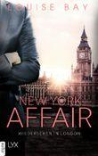 New York Affair - Wiedersehen in London (New-York-Affairs-Reihe 2) (German Edition)