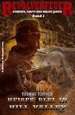 Heißes Blei in Hill Valley (Revolverfeuer 2): Cassiopeiapress Western/ Edition Bärenklau