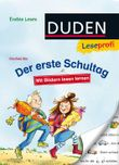 DUDEN Leseprofi Erstes Lesen / Duden Leseprofi ─ Mit Bildern lesen lernen: Der erste Schultag, Erstes Lesen