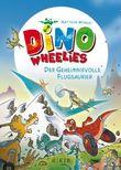 Dino Wheelies: Der geheimnisvolle Flugsaurier