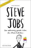 Steve Jobs – Das wahnsinnig geniale Leben des iPhone-Erfinders