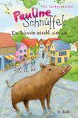 Pauline Schnüffel – Ein Schwein mischt sich ein