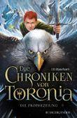 Die Chroniken von Toronia - Die Prophezeiung