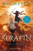 Serafin. Das Kalte Feuer