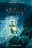 Elbenthal-Saga - Die Eisige Göttin