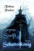 Veyron Swift und der Schattenkönig