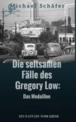 Die seltsamen Fälle des Gregory Low