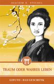 Traum oder wahres Leben: Band 2: Gifuto - Das Geschenk