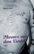 Phoenix aus dem Viertel Vol.1
