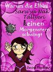 Warum die Elbin Saruy'a Nak Tállyeri keinen Morgenstern schwingt: In 7 Schritten zum schlechten Fantasyroman