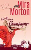 Ich will keinen Champagner