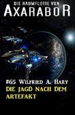 Die Raumflotte von Axarabor #65: Die Jagd nach dem Artefakt