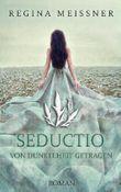 Seductio - Von Dunkelheit getragen