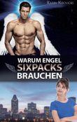 Warum Engel Sixpacks brauchen