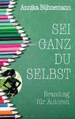Sei ganz du selbst: Branding für Autoren