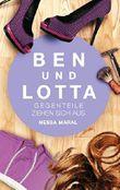 Ben und Lotta: Gegenteile ziehen sich aus