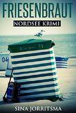 Friesenbraut: Nordsee Krimi