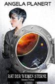 Rat der weißen Sterne: Science Fiction Roman